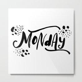 Monday quote Metal Print