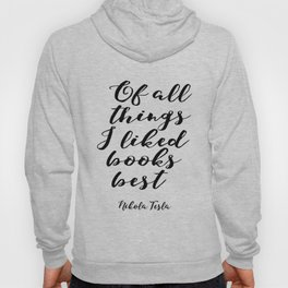 Room Decor,Apartment Decor, Quote Prints,Typography Poster,PRINTABLE Art, Of All Things I Liked Book Hoody