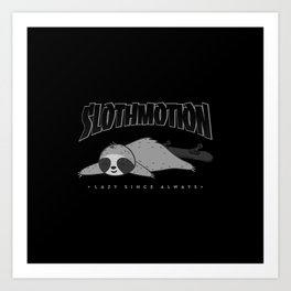 Sloth Motion lazy since always cute animal lover  Art Print