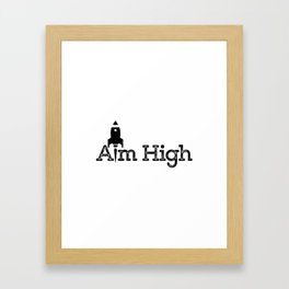 aim high… who knows how far you can go or what you can achieve! Framed Art Print