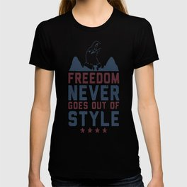 FREEDOM NEVER GOES OUT OF STYLE T-SHIRT T-shirt