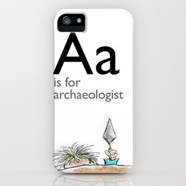 A is for Archaeology iPhone Case