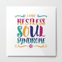 Restless Soul Syndrome Metal Print