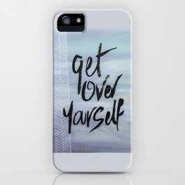 Get Over Yourself iPhone Case