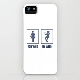 My Wife iPhone Case