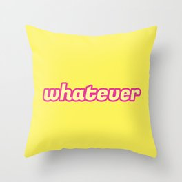 The 'Whatever' Art Throw Pillow
