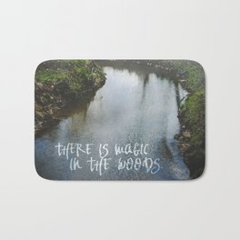 There Is Magic In the Woods Bath Mat