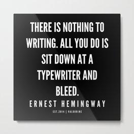2   |Ernest Hemingway Quote Series  | 190613 Metal Print