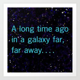 A long time ago SW Quote Art Print