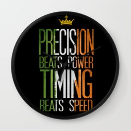 precision beats strength and timing beats speed Wall Clock