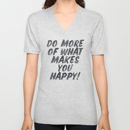 Do more of what makes you happy, handwritten positive vibes, inspirational, motivational quote Unisex V-Neck