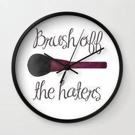 Brush Off The Haters Wall Clock