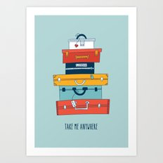 Take me anywhere Art Print