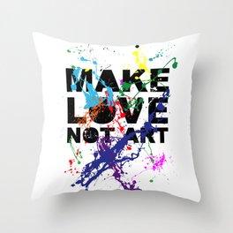 make love not art Throw Pillow