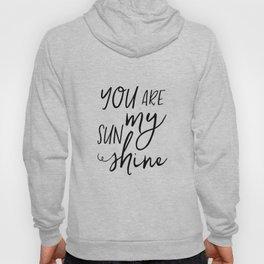 You Are My Sun Shine Print. Black and White Print. Kids room Print Hoody