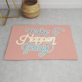 Make It Happen Today Rug