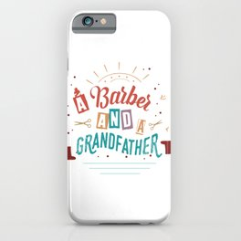 A Barber And A Grandfather iPhone Case