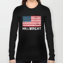 Millwright American Flag, Millwrights Mechanics, Millwright Gift Long Sleeve T-shirt