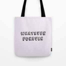 Whatever Forever (Purple) Tote Bag