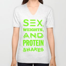 Sex, Weights, and Protein Shakes - Lime Green Unisex V-Neck