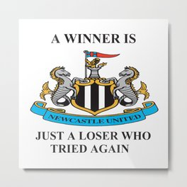 NEWCASTLE UNITED WIN OR LOSE Metal Print