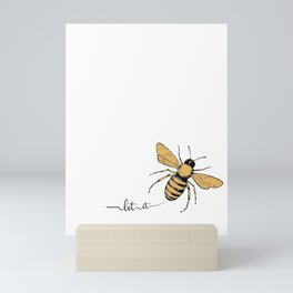 Let it Bee Mini Art Print