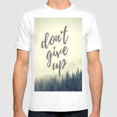 don't give up MEDIUM White Mens Fitted Tee
