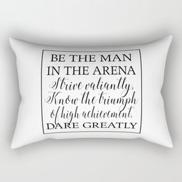 Daring Greatly - The Man in the Arena Quote by Theodore Roosevelt Rectangular Pillow