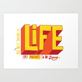 The best things in life are meant to be shared. Art Print