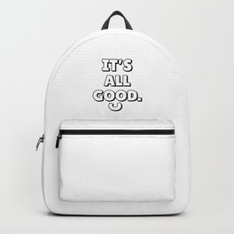 IT'S ALL GOOD Minimalist Black 3D Lettering Quote Backpack