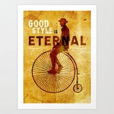 Good style is Eternal Art Print