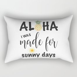 Aloha Pineapple I was made for sunny days Typography Rectangular Pillow