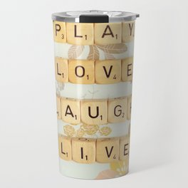 Play Love Laugh Live Travel Mug