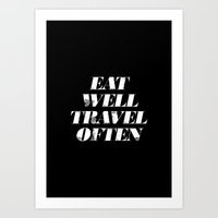 eat well travel often Art Prints featuring Eat Well Travel Often by Radquoteshop