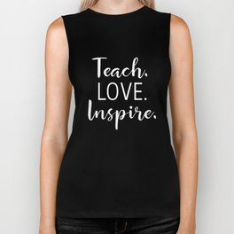 Teachers Teach Love Inspire for Teaching Men Women teacher t-shirts Biker Tank