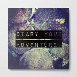 Start Your Adventure Metal Print