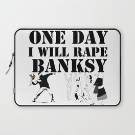 one day I will rape banksy Laptop Sleeve