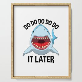 Do Do Do It Later Funny Shark Quote Serving Tray