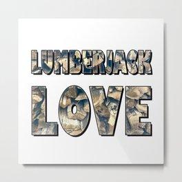 Lumberjack Love Metal Print