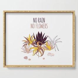 No rain, no flowers Serving Tray