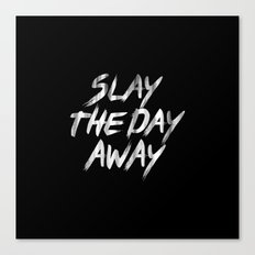 Slay The Day Away Dirty Vintage Brush Typography Canvas Print