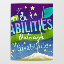 My Abilities Outweigh My Disabilities Poster