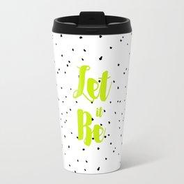 Let it be and ink drops Travel Mug