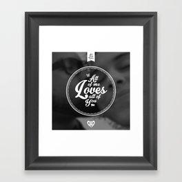 All of Me Loves All of You Framed Art Print