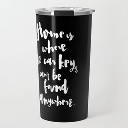 HOME IS... Travel Mug