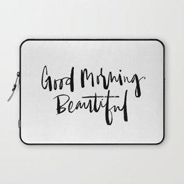Good Morning Beautiful Brush Script Laptop Sleeve