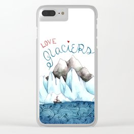 I Love Glaciers Clear iPhone Case