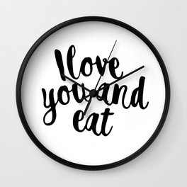 I love you and eat Wall Clock