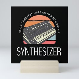 NEVER UNDERESTIMATE AN OLD MAN WITH A SYNTHESIZER Mini Art Print