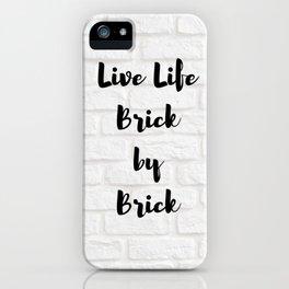 Live Life Brick by Brick iPhone Case